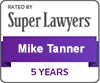 Mike Tanner, Super Lawyers, 5 years.